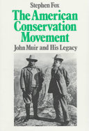 The American Conservation Movement: John Muir and His Legacy