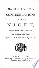 Mr  Hervey s Contemplations on the night  done into blank verse  after the manner of Dr  Young  by T  Newcomb