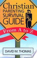 Christian Parenting Survival Guide