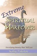 Extreme Spiritual Makeover Book