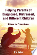Helping Parents of Diagnosed  Distressed  and Different Children Book