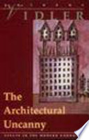 The architectural uncanny : essays in the modern unhomely