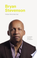 I Know This to be True  Bryan Stevenson Book