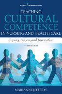 Teaching Cultural Competence in Nursing and Health Care, Third Edition