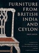 Furniture from British India and Ceylon