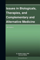 Pdf Issues in Biologicals, Therapies, and Complementary and Alternative Medicine: 2013 Edition Telecharger