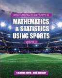 Lessons for Teaching Concepts in Mathematics and Statistics Using Sports