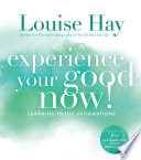 Experience Your Good Now  Book