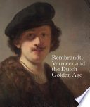Rembrandt  Vermeer and the Dutch Golden Age