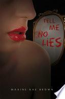 """Tell Me No Lies"" by Maxine-Rae Brown"
