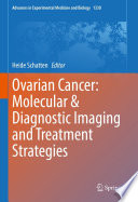 Ovarian Cancer: Molecular & Diagnostic Imaging and Treatment Strategies