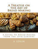 Pdf A Treatise on the Art of Bread Making
