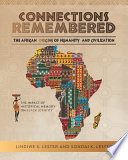 Connections Remembered, the African Origins of Humanity and Civilization