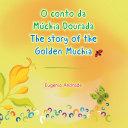 O Conto Da Múchia Dourada / the Story of the Golden Muchia