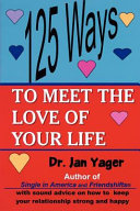 125 Ways to Meet the Love of Your Life Book