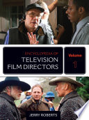 """Encyclopedia of Television Film Directors"" by Jerry Roberts"