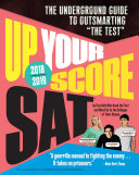 Up Your Score: SAT, 2018-2019 Edition
