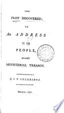 The Plot Discovered  Or an Address to the People  Against Ministerial Treason