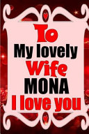 To My Lovely Wife MONA I Love You Book