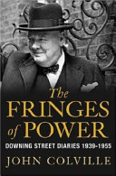 The Fringes of Power: Downing Street Diaries 1939-1955 - John ...