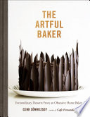 """""""The Artful Baker: Extraordinary Desserts From an Obsessive Home Baker"""" by Cenk Sonmezsoy"""