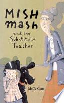 Mishmash and the Substitute Teacher