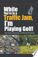While You Re In A Traffic Jam I M Playing Golf  Book PDF