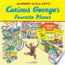 Curious George s Favorite Places Book PDF