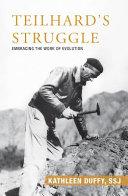 Teilhard s Struggle