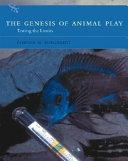 The Genesis of Animal Play