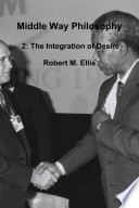 Middle Way Philosophy 2: The Integration of Desire