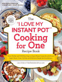 The  I Love My Instant Pot    Cooking for One Recipe Book