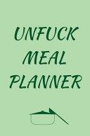 Unfuck Meal Planner