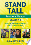 STAND TALL Teacher's Manual, Grades 4–6  : Lessons That Teach Respect and Prevent Bullying