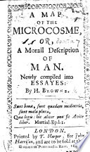 A Map Of The Miscrocosme Or A Morall Description Of Man Newly Compiled Into Essayes