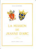 Pdf LA MISSION DE JEANNE D'ARC TOME 1 Colonel de Liocourt Telecharger