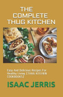 The Complete Thug Kitchen Book
