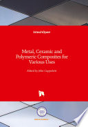 Metal, Ceramic and Polymeric Composites for Various Uses