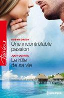 Une incontrôlable passion - Le rôle de sa vie