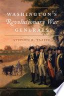 Washington s Revolutionary War Generals
