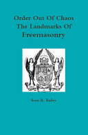 Order Out Of Chaos:The Landmarks Of Freemasonry