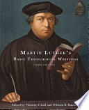 Martin Luther s Basic Theological Writings