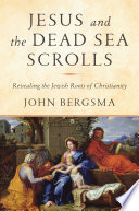 Jesus and the Dead Sea Scrolls