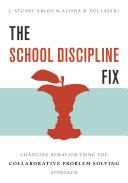 The School Discipline Fix: Changing Behavior Using the Collaborative Problem Solving Approach Pdf/ePub eBook