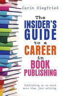 The Insider s Guide to a Career in Book Publishing