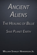 Ancient Aliens the Healing of Billie  Save Planet Earth