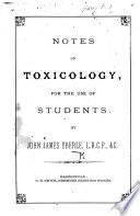 Notes on Toxicology, etc