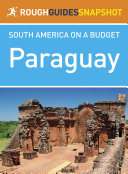 Paraguay Rough Guide Snapshot South America on a Budget