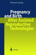 Pregnancy and Birth After Assisted Reproductive Technologies ebook