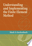 Understanding and Implementing the Finite Element Method